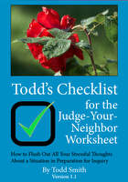 Todd's Checklist for the Judge-Your-Neighbor Worksheet