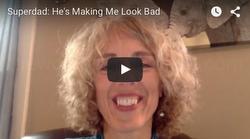 Superdad: He's Making Me Look Bad